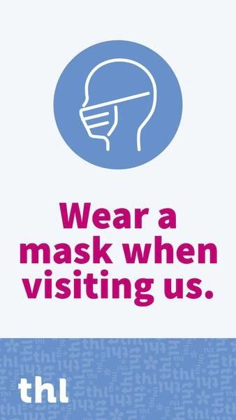 Wear a mask when visiting us.