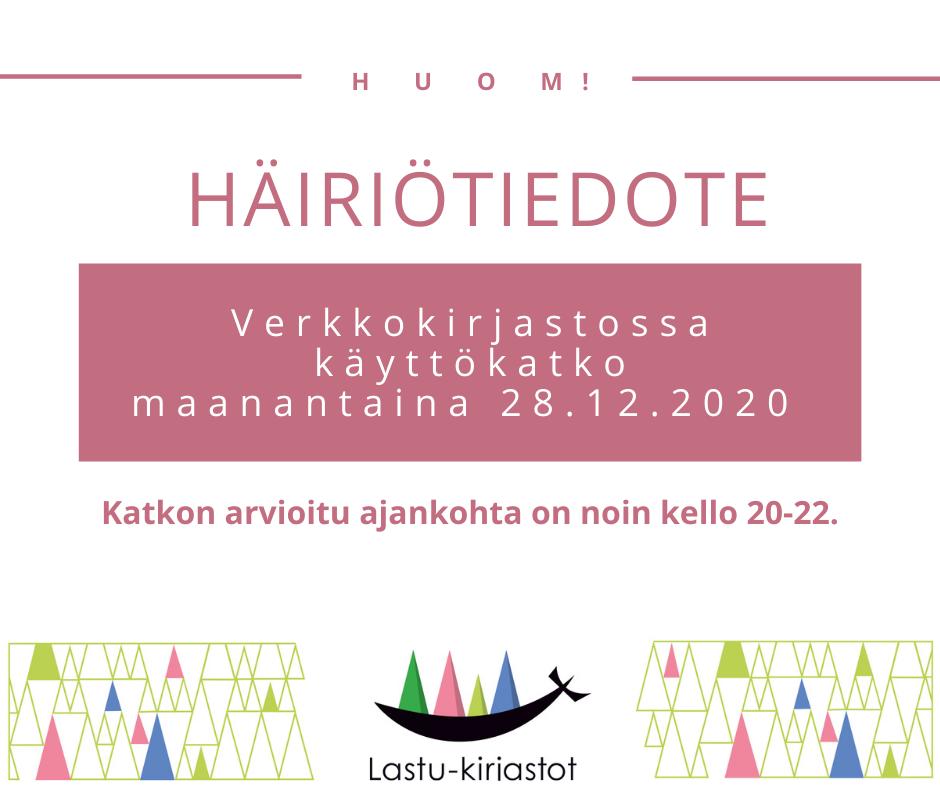Lastuilmeellä tehty kuvituskuva, jossa teksti: Häitiötiedote. Verkkokirjastossa käyttökatko maanantaina 28.12.2020.